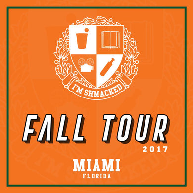 I'm Shmacked - UMiami Ticket
