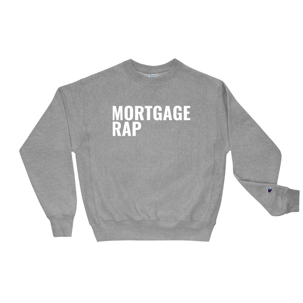 Mortgage Rap Champion Sweatshirt