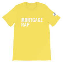 Load image into Gallery viewer, MORTGAGE RAP Unisex T-Shirt (choose color)
