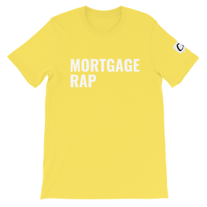 MORTGAGE RAP Unisex T-Shirt (choose color)