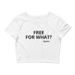 FREE FOR WHAT? > Women's Crop T Shirt
