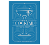 Essential Cocktail Book: A Complete Guide to Modern Drinks