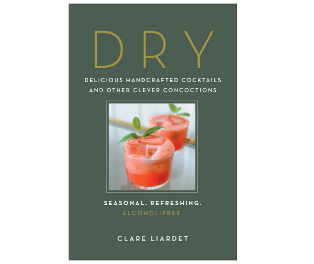 Dry: Delicious Handcrafted Cocktails and Other Clever Concoctions―Seasonal, Refreshing, Alcohol-Free
