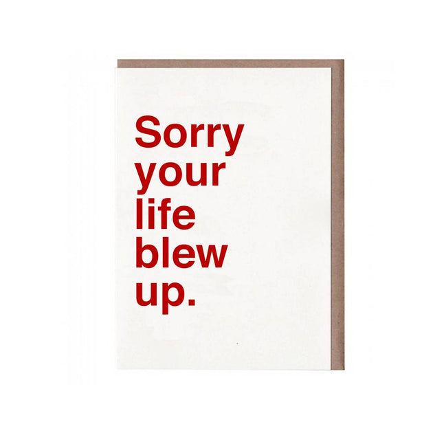 Sorry Your Life Blew Up Card