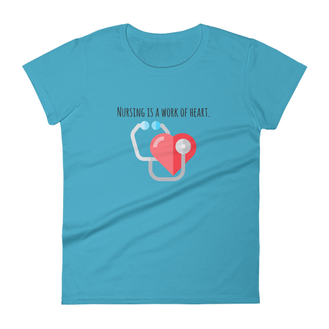 Nursing is a Work of Heart Women's Shirt