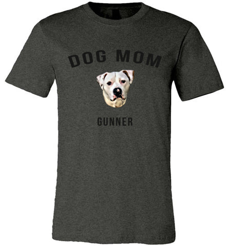Dog Mom for Gunner