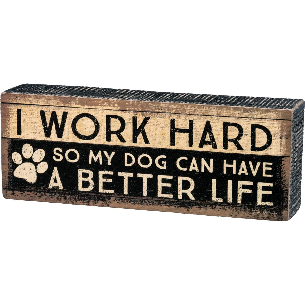 I Work Hard/dog sign