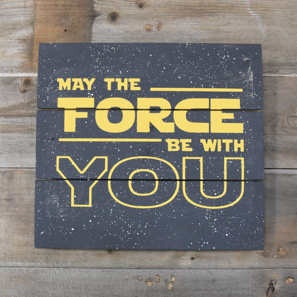 May The Force Be With You Wood Sign