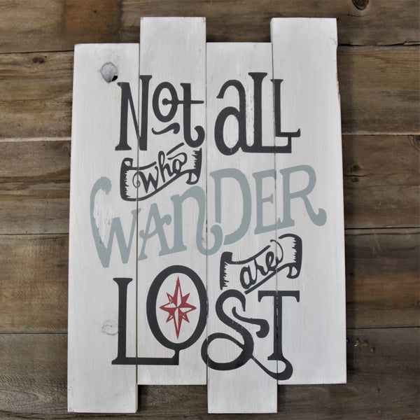 "Not All Who Wander Are Lost ""Large"" Wood Sign"