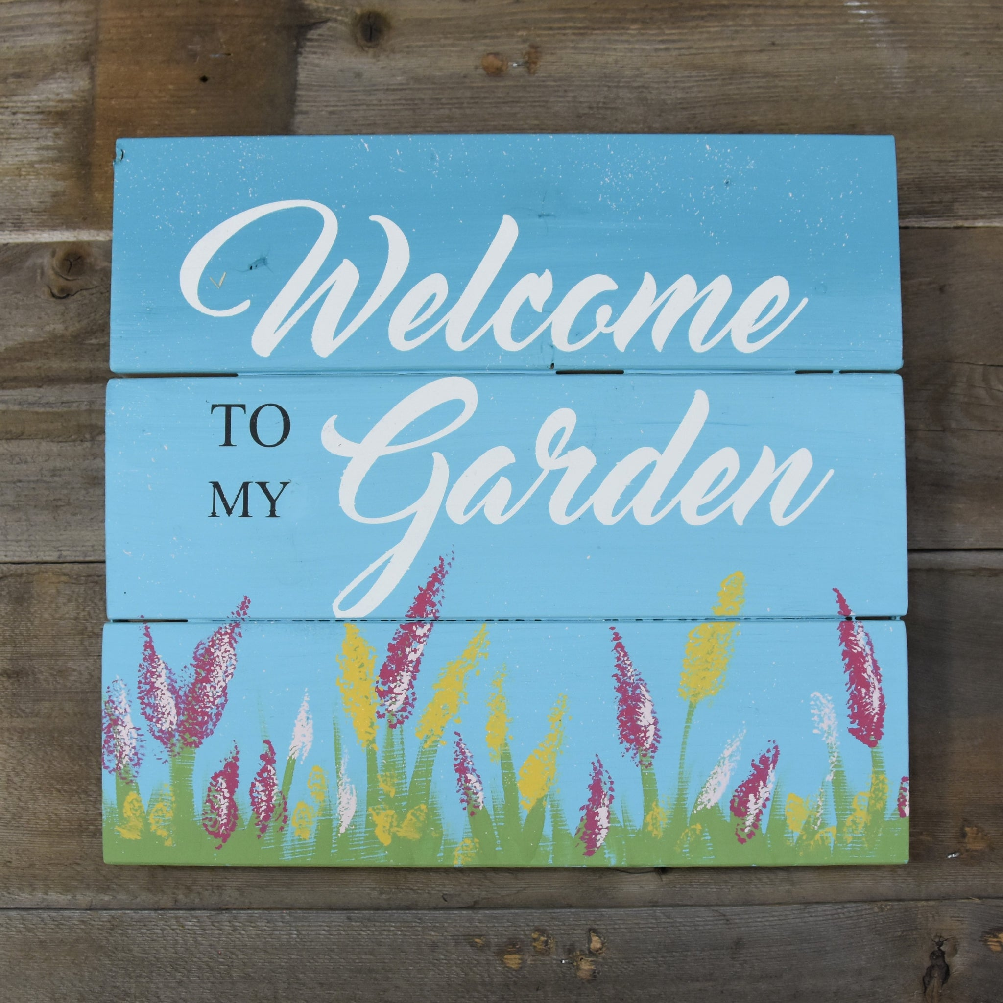 Welcome To My Garden Wood Sign