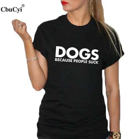 Dog Lover T Shirt Women Clothes 2018 Funny Harajuku Phrase Dogs Because People Suck Letters Tshirt Punk Hipster Tee Shirt Femme