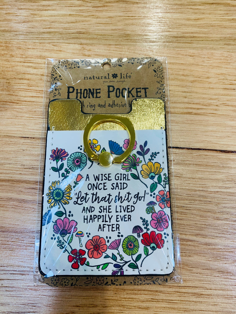 A Wise Girl Once Said...Phone Pocket