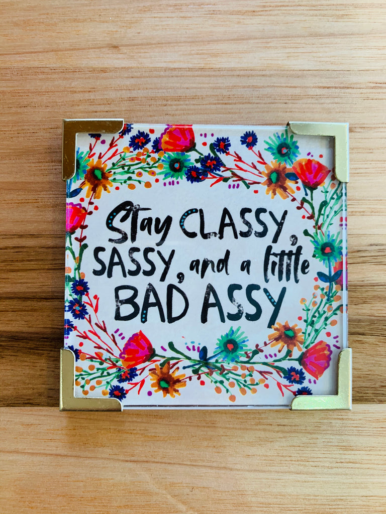 Stay Classy, Sassy, and a little Bad Assy Magnet