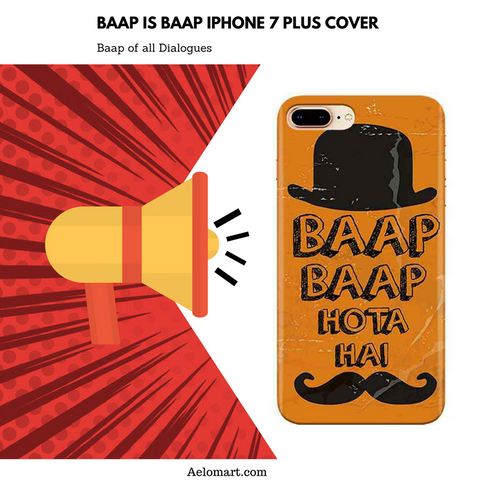 Baap is baap iPhone 7 plus cover