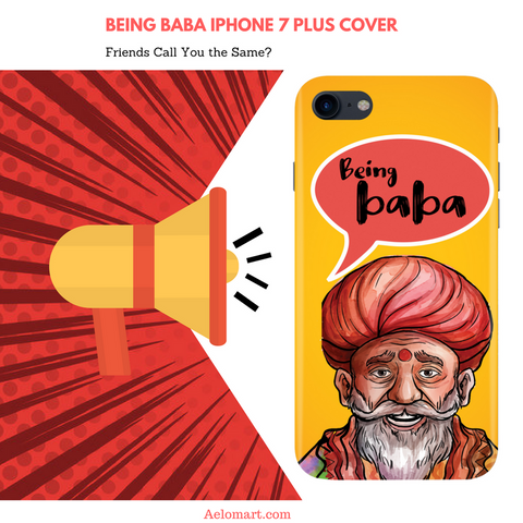 Being Baba iPhone 7 plus cover