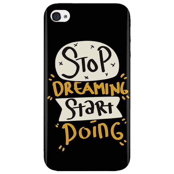 Stop Dreaming Case Iphone 4 Cover