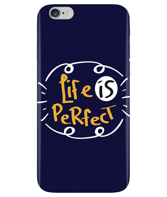 Life is perfect Iphone 6 PLUS Cover
