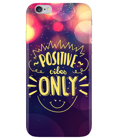 Positive Vibes Iphone 6 PLUS Cover