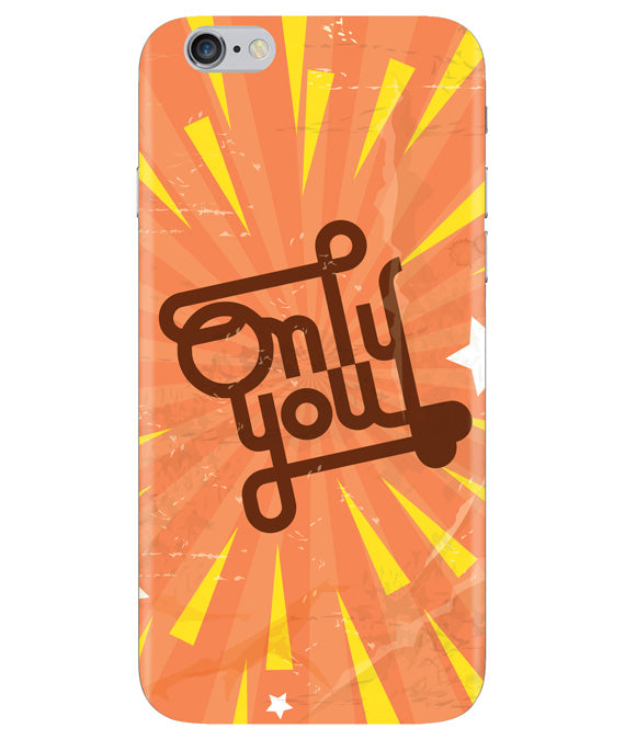 Only You Iphone 6 PLUS Cover