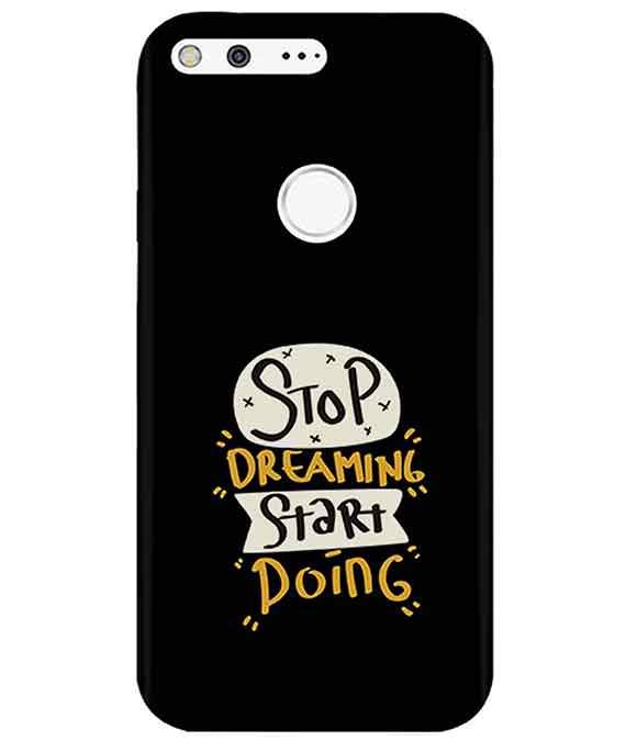 Stop Dreaming Case Google PixelCover