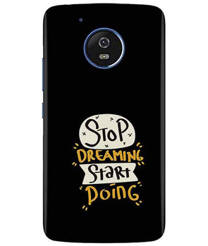 Stop Dreaming Case moto G5 Cover