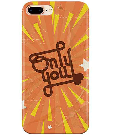 Only You Iphone 7-PLUS Cover