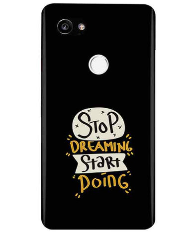 Stop Dreaming Case Google Pixel 2 XL Cover