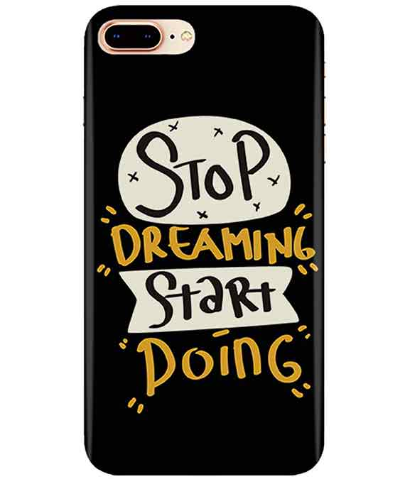 Stop Dreaming Case Iphone 7-PLUS Cover