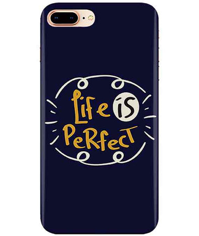 Life is perfect Iphone 7-PLUS Cover