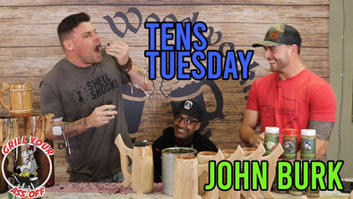 Tens Tuesday Feat. John Burk | Grill Your Ass Off
