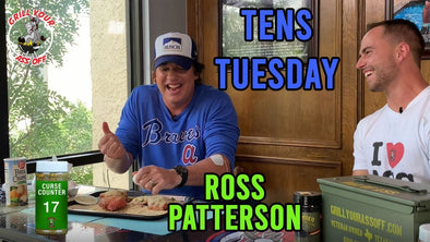 Tens Tuesday Feat. Ross Patterson | Grill Your Ass Off