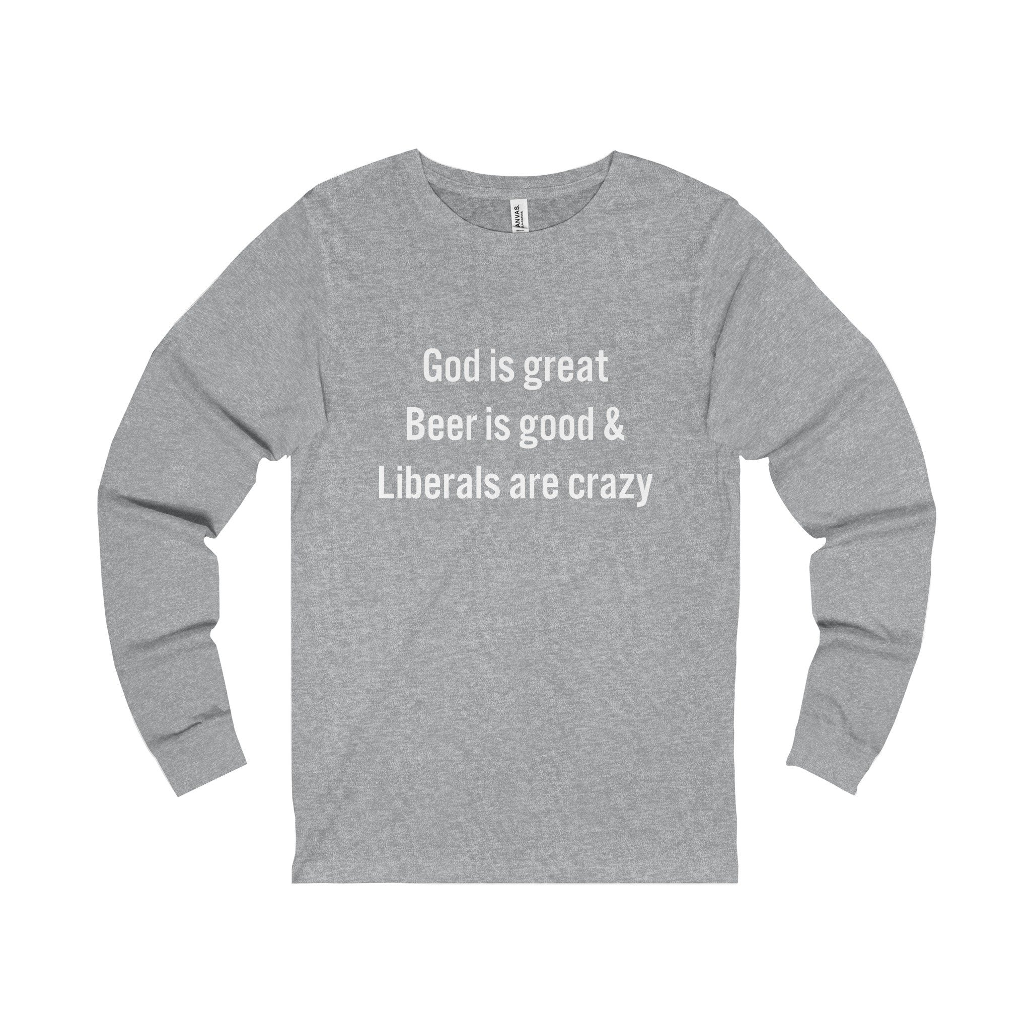 "Men's ""Liberals Are Crazy"" Long Sleeve T-Shirt"