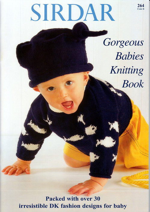 Sirdar 0264 Gorgeous Babies Knitting Book - Knit One Purl One Yarns