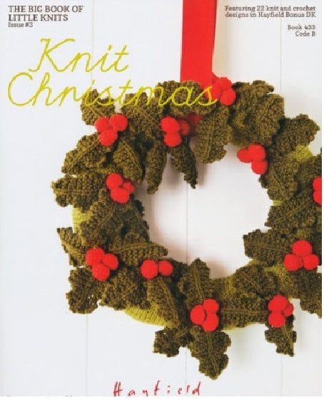 Sirdar 0433 The Big Book of Little Knits - Knit Christmas - Knit One Purl One Yarns