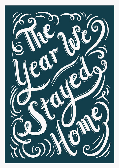 The Year We Stayed Home Print