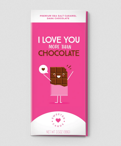 I LOVE YOU MORE THAN CHOCOLATE Card with Chocolate Bar Inside