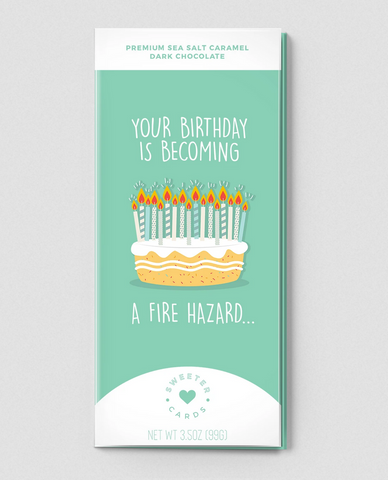 YOUR BIRTHDAY IS A FIRE HAZARD Card with Chocolate Bar Inside