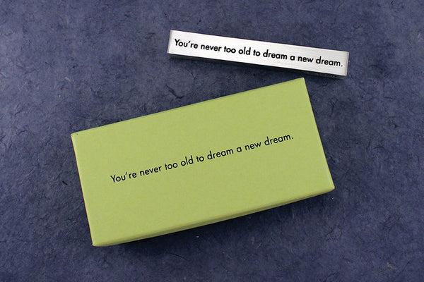 You are never too old to dream... paperweight