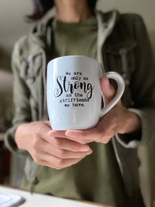 Girlfriends Coffee Mug