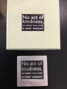 No act of kindness paperweight