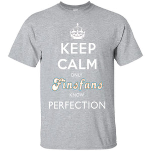 KEEP CALM only FINSFANS know PERFECTION - Tee (from £20)