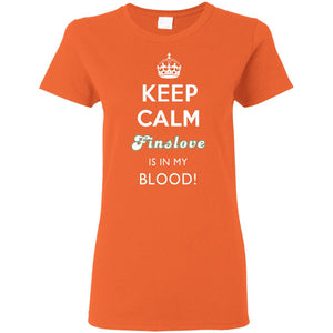 KEEP CALM FINSLOVE IS IN MY BLOOD! Womens' T-Shirt (from $20)