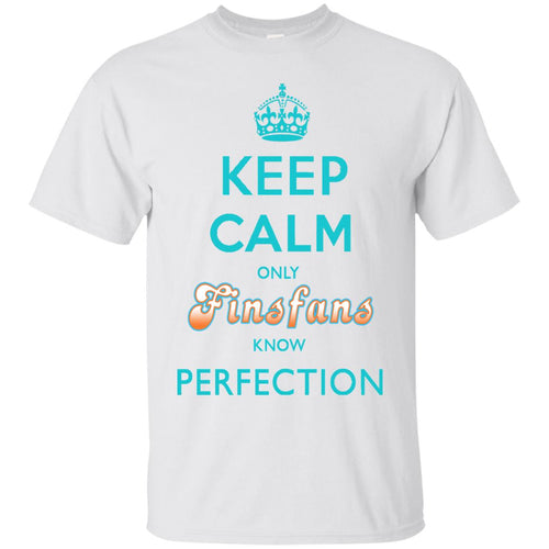 KEEP CALM only FINSFANS know PERFECTION (light bg) T-Shirt (from $20)