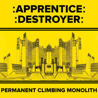 Apprentice Destroyer - Permanent Climbing Monolith LP