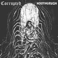 Noothgrush / Corrupted - Split LP