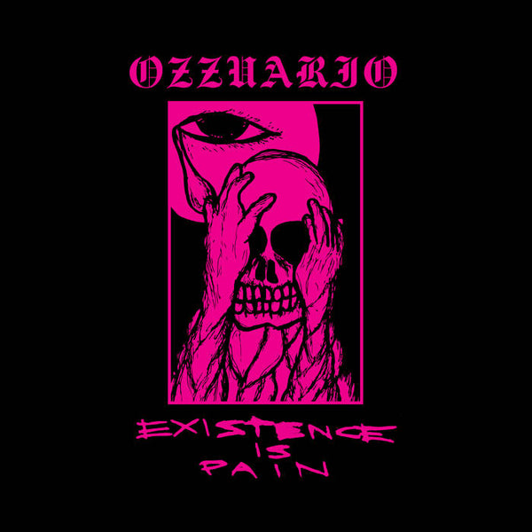 Ozzuario - Existence Is Pain LP