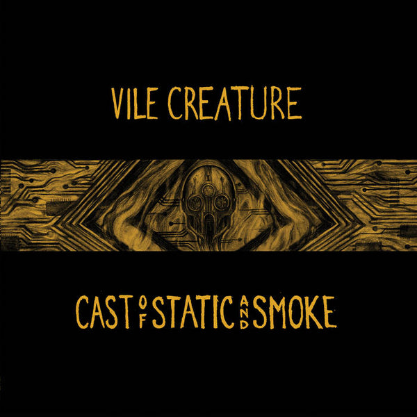 Vile Creature - Cash of Static and Smoke LP