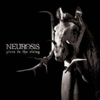 Neurosis - Given to the Rising CD