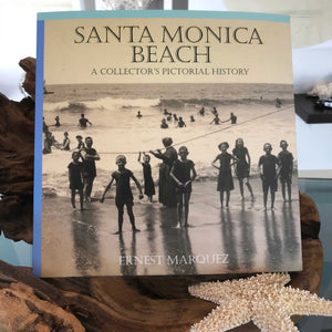 Santa Monica Beach: A Collector's Pictorial History by Ernest Marquez