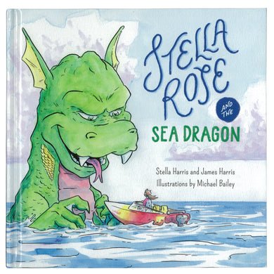 Stella Rose and the Sea Dragon by Stella Harris & James Harris
